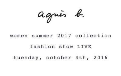 agnès b.(アニエスベー)2017春夏コレクション ランウェイショーをライブ配信